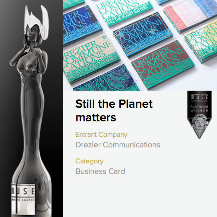 Muse creative awards | Platinum winner 2017 | Business Card category | Still the Planet Matters of Drezier Communications [Design, Branding, Craftsmanship]